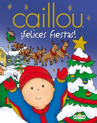 9788444162461: Caillou: ¡Felices Fiestas! (Libros de regalo)