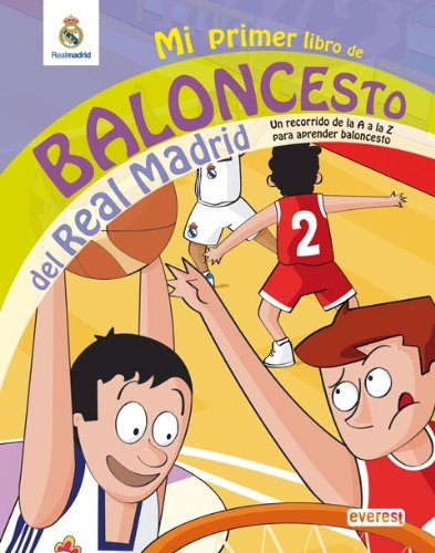 9788444163239: Mi primer libro de baloncesto del Real Madrid: un recorrido de la A a la Z para aprender baloncesto