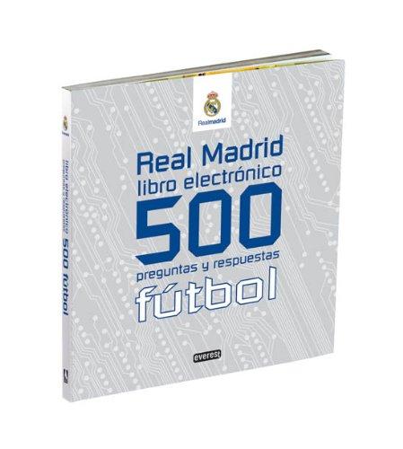 9788444163345: Real Madrid. Libro electrónico. 500 preguntas y respuestas. Fútbol (Real Madrid / Libros singulares)