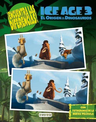 Ice Age 3. El Origen de los Dinosaurios. ÝEncuentra las diferencias! - Twentieth Century Fox Film Corporation; Díaz Cobo, Amanda, (trad.)