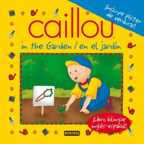9788444164519: Caillou en el jardin / Caillou in the garden