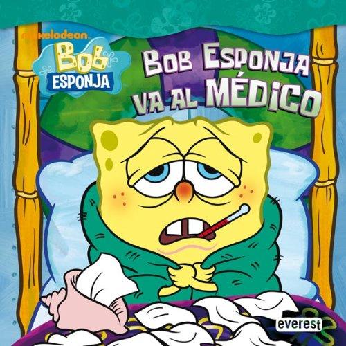 9788444165592: Bob Esponja: Bob Esponja va al médico (Bob Esponja/Libros de lectura)