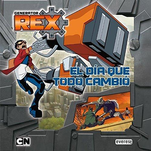 9788444167138: Generator Rex. El día que todo cambió