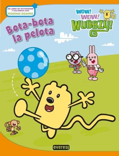 9788444167930: Wow! Wow! Wubbzy! Bota-Bota La Pelota (Libro De Colorear Y Actividades) (Libro de actividades)