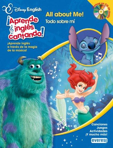 9788444168111: Disney English. ¡Aprende inglés cantando!. All about me! / Todo sobre mi: ¡Aprende inglés a través de la magia de la música! Canciones. Juegos. Actividades. ¡Y mucho más!