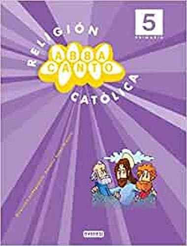 9788444170770: Religión Católica. Abbacanto. 5º primaria (Proyecto Abbacanto) - 9788444170770