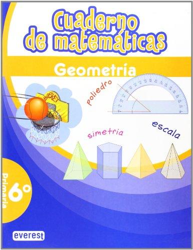 9788444172040: Cuaderno de Matemáticas. 6º Primaria. Geometría (Cuadernos de matemáticas primaria) - 9788444172040