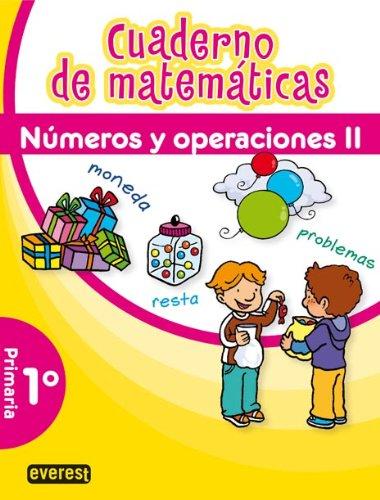 9788444172156: Cuaderno de Matemáticas. 1º Primaria. Números y Operaciones II (Cuadernos de matemáticas primaria) - 9788444172156