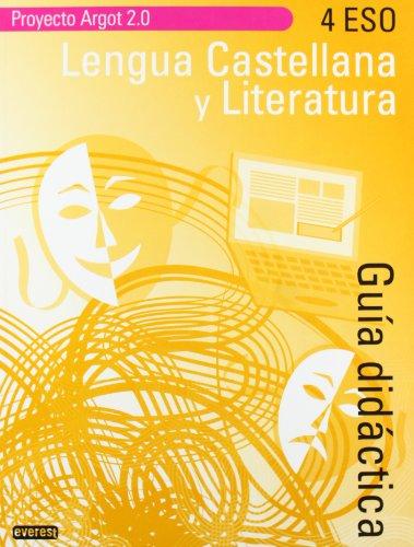 9788444172408: Lengua Castellana y Literatura 4º ESO. Guía didáctica. Proyecto argot 2.0