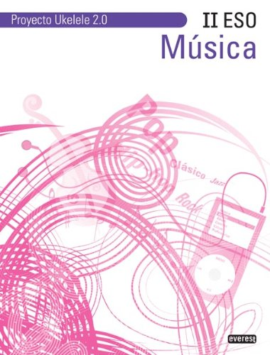 9788444172743: Música II ESO. Proyecto Ukelele 2.0 - 9788444172743
