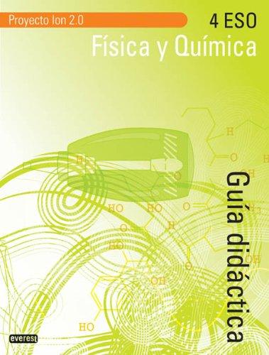 9788444172835: Física y Química 4º ESO. Proyecto Ion 2.0. Guía didáctica