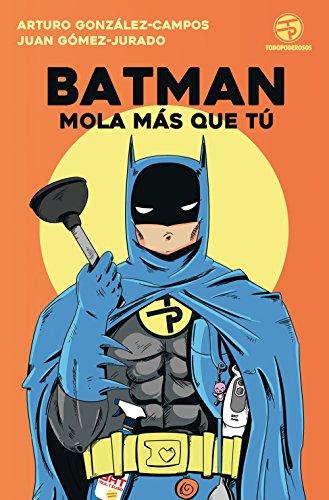 9788445004562: Batman mola más que tú (Biblioteca No Ficción)
