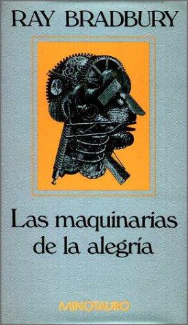 9788445070123: Maquinaria de La Alegria, Las (Spanish Edition)