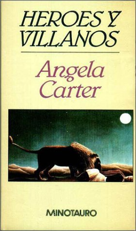 Heroes y Villanos (Spanish Edition) (9788445070673) by Angela Carter