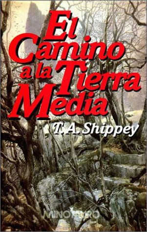 El Camino a la Tierra Media (Spanish Edition) (8445071025) by T. A. Shippey