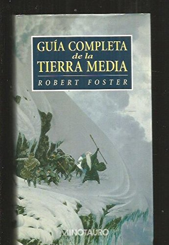 Guia Completa de La Tierra Media (Spanish Edition) (8445071106) by Foster, Robert