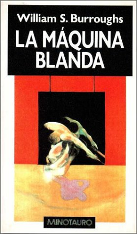 Maquina Blanda, La (Spanish Edition): Burroughs, William S.