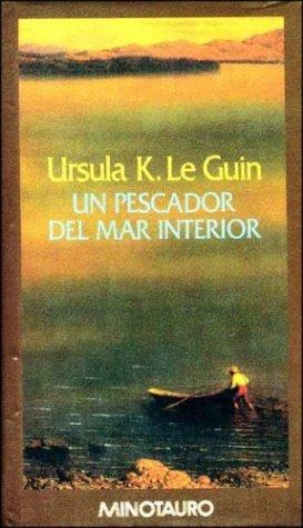 9788445072400: Un Pescador del Mar Interior (Spanish Edition)