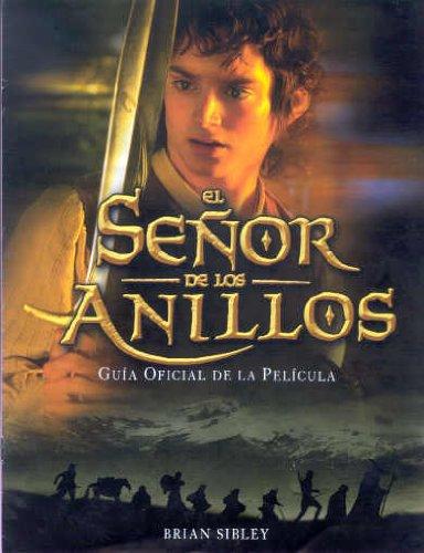 Guia Oficial de La Pelicula El Senor de Los Anillos (Spanish Edition) (8445073605) by Brian Sibley