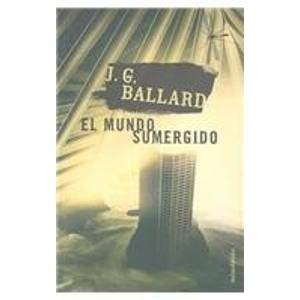 9788445074015: El Mundo Sumergido / The Drowned World (Spanish Edition)