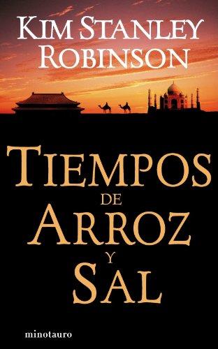 9788445074091: Tiempos de arroz y sal (Biblioteca Kim Stanley Robinson)