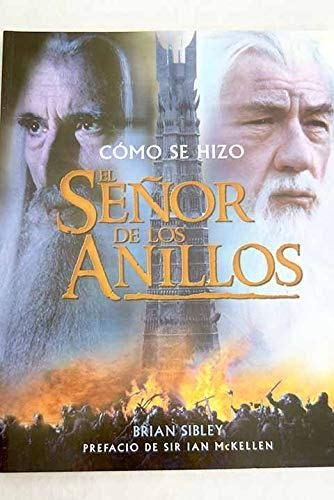 9788445074145: Como Se Hizo: El Senor de los Anillos / How the Lord of the Rings Was Produced (Spanish Edition)