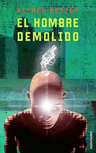 El Hombre Demolido (The Demolished Man) (8445074709) by Alfred Bester