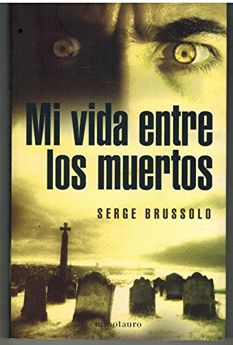 9788445075272: Mi vida entre los muertos (Misterio) (Spanish Edition)