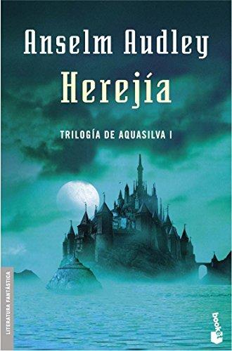 Herejía. Trilogía Aquasilva I (Literatura Fantástica) - Anselm Audley