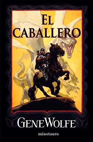 9788445076057: El caballero (Biblioteca Gene Wolfe (Minotau) (Spanish Edition)