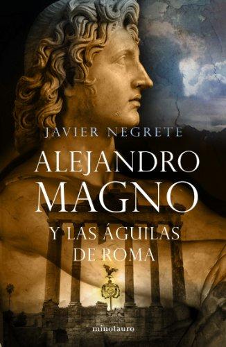 9788445076484: Alejandro Magno y las águilas de Roma (Fantasía)