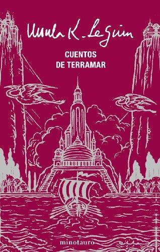 9788445076507: Cuentos de Terramar / Tales from Earthsea (Minotauro Autores Varios) (Spanish Edition)