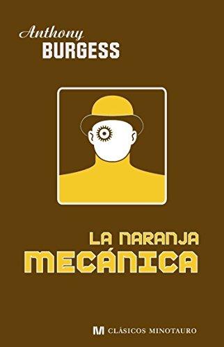 9788445076613: La naranja mecánica (Clásicos Minotauro)