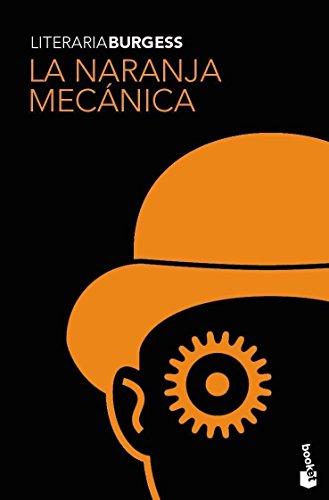 La naranja mecánica (Literaria): Burgess, Anthony