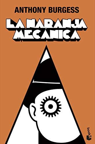 LA NARANJA MECANICA: ANTHONY BURGESS
