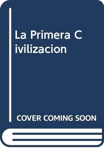 9788445080078: La Primera Civilizacion (Spanish Edition)