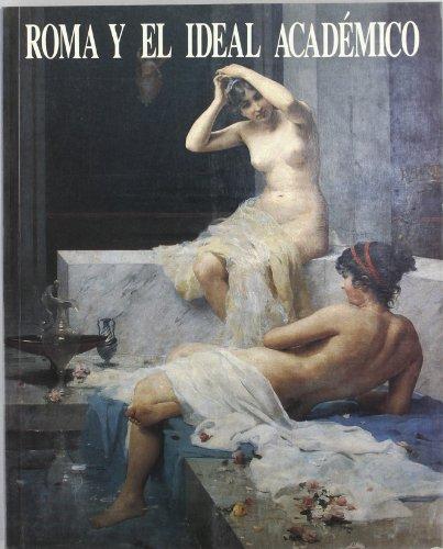 9788445105139: Roma y el ideal academico (catalogo de exposicion)