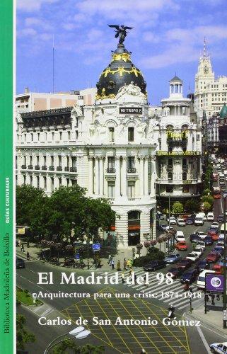 9788445114858: MADRID DEL 98 ARQUITECTURA 1874-1918