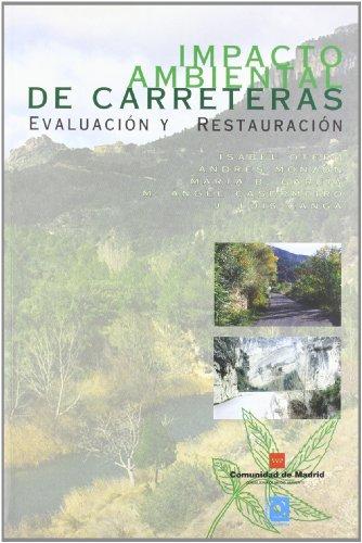 9788445116777: Impacto ambiental de carreteras. evaluacion y restauracion