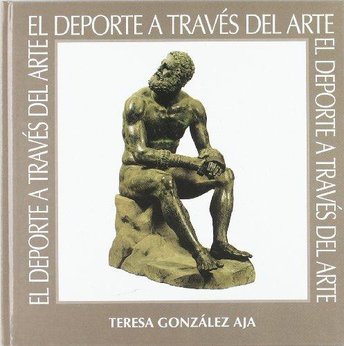 EL DEPORTE A TRAVES DEL ARTE - El mundo antiguo: del agon al ludus: Teresa Gonzalez Aja