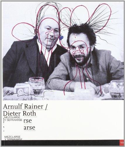 9788445128343: Arnulf rainer - dieter roth. mezclarse y separarse