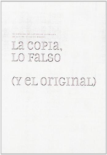 La Copia, Lo Falso (Y el Original): n/a