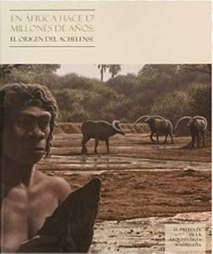 9788445137499: En África hace 1.7 millones de años: el origen del Achelense