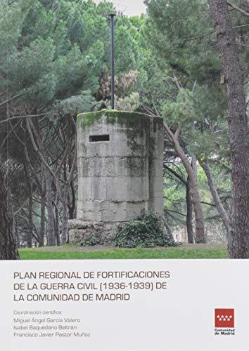 9788445137864: Plan Regional de Fortificaciones de la Guerra Civil (1936 - 1939) de la Comunidad de Madrid