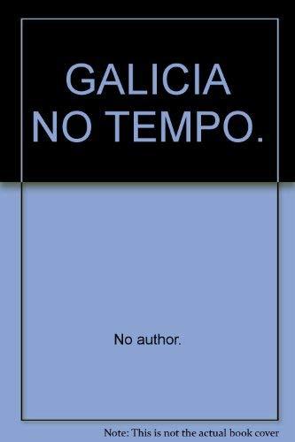 GALICIA NO TEMPO.: No author.