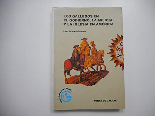 Los gallegos en el gobierno, la milicia: Gómez Canedo, Lino