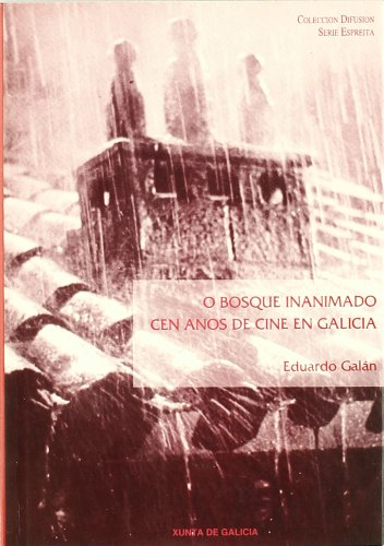 9788445314029: O bosque inanimado. cen anos de cine en Galicia (Difusión. Serie Espreita)