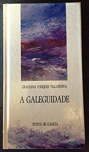 9788445317587: A Galeguidade: La Palabra de Manuel Fraga Iribarne, Discurso Fundador de Una Nueva Enunciacion Politica