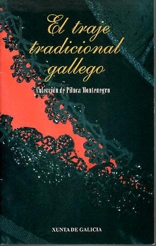 9788445327449: El Traje Tradicional Gallego. Colección Piluce Montenegro