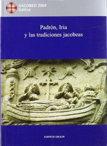 9788445338407: PADRON, IRIA Y LAS TRADICIONES JACOBEAS